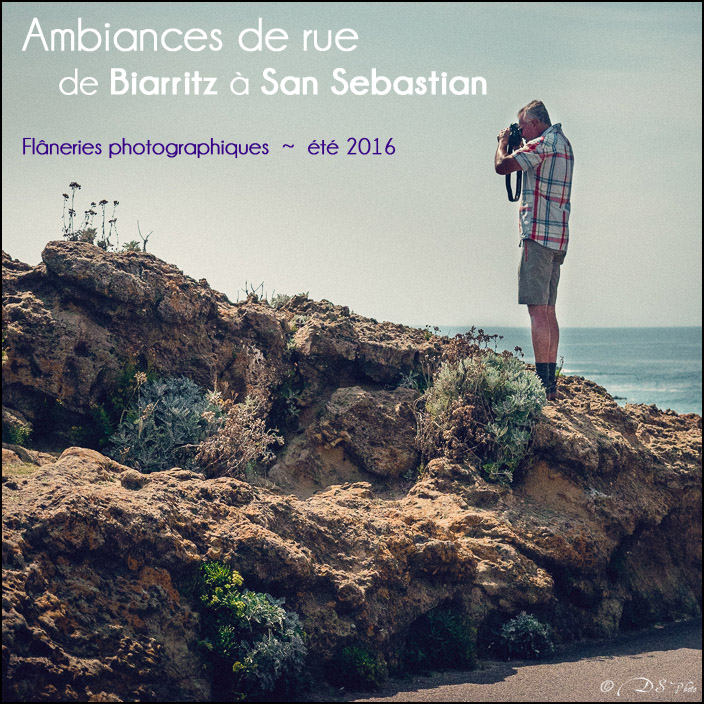 [SERIE] Ambiances de rue, de Biarritz à San Sebastian... [+ Ajouts] 20170106102405-97c1fc76